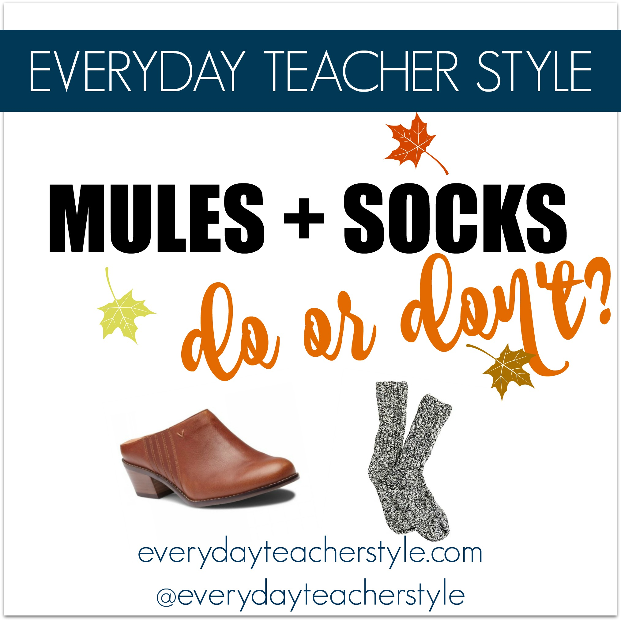 Do or Don't: Socks with Mules
