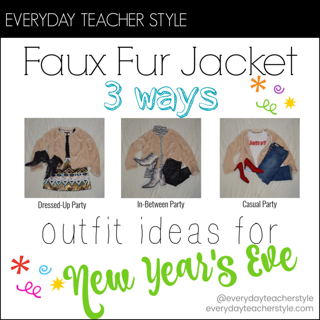 Faux Fur Jacket 3 Ways Outfit Ideas for New Year's Eve