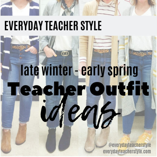 Teacher Outfit Ideas for late winter and early spring