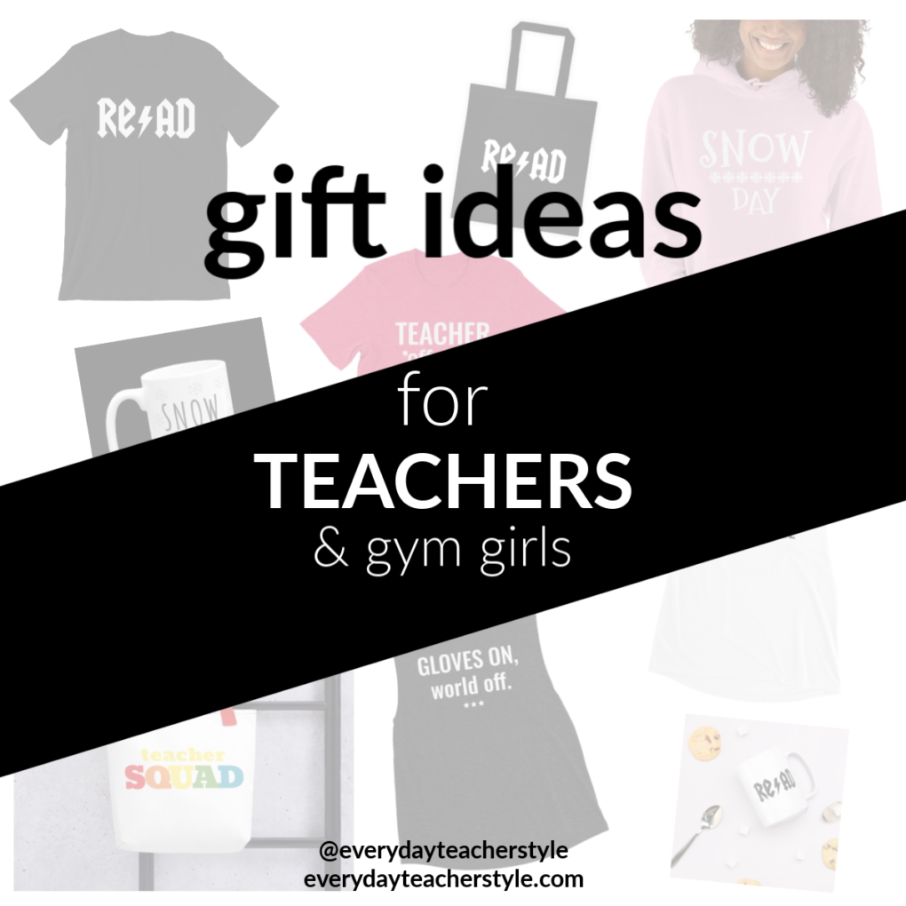 Gift Ideas for TEACHERS and Gym Girls