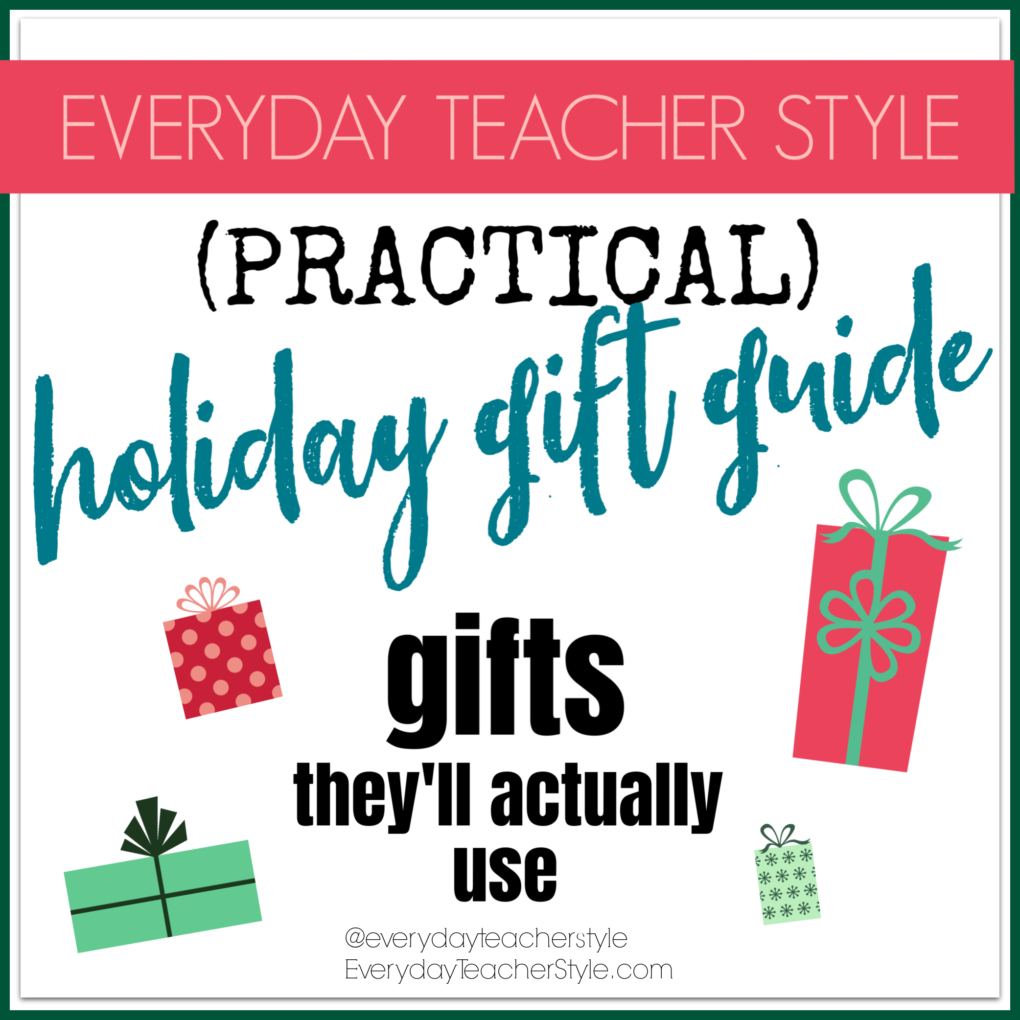 Everyday Teacher Style Practical Holiday Gift Guide: Gifts They'll Actually Use