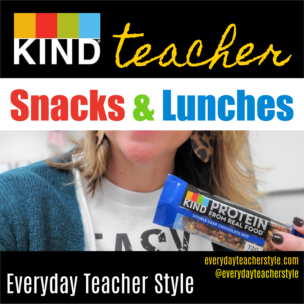 KIND teacher snacks and lunches and self-care Everyday Teacher Style