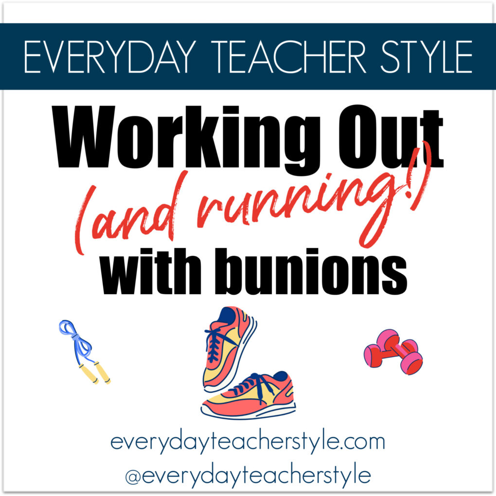 Working Out and Running With Bunions - Everyday Teacher Style Post Graphic
