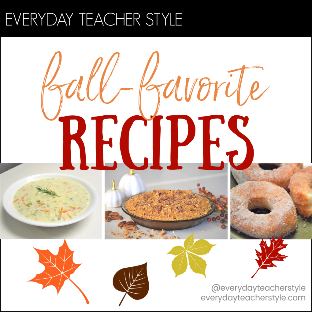 Everyday Teacher Style Fall Favorite Recipes Title Image