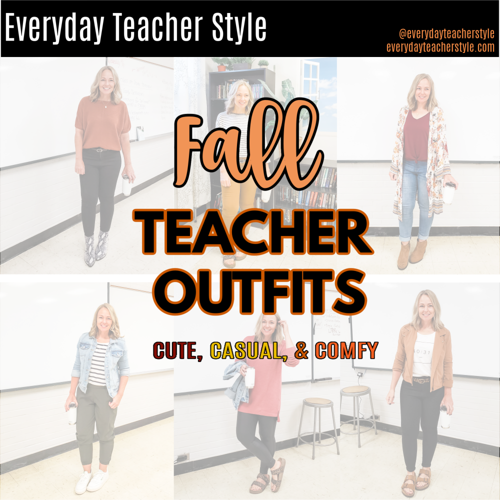 Everyday Teacher Style fall teacher outfits cute, casual, & comfy title image
